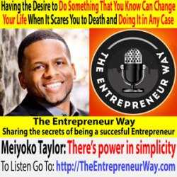580: Having the Desire to Do Something That You Know Can Change Your Life When It Scares You to Death and Doing It in Any Case with Meiyoko Taylor
