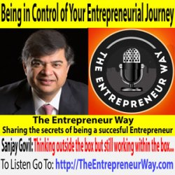567: Being in Control of Your Entrepreneurial Journey with Sanjay Govil Founder, Partner and Chairman of Infinite Computer Solutions Inc