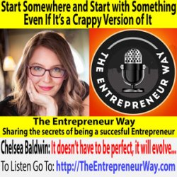 596: Start Somewhere and Start with Something Even If It's a Crappy Version of It with Chelsea Baldwin Founder and Owner of Copy Power
