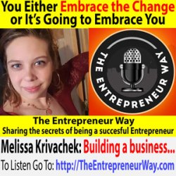 598: You Either Embrace the Change or It's Going to Embrace You with Melissa Krivachek Founder and Owner of Melissa Krivachek Companies