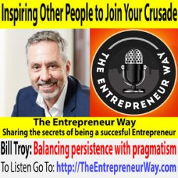 614: Inspiring Other People to Join Your Crusade with Bill Troy Founder and Owner of Civilis Marketing