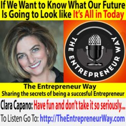 636: If We Want to Know What Our Future Is Going to Look like It's All in Today with Clara Capano Founder and Owner of Capano Consulting