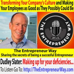 632: Transforming Your Company's Culture and Making Your Employees as Good as They Possibly Could Be with Dudley Slater Founder and Owner of Fusion Leadership