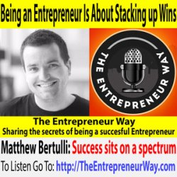 625: Being an Entrepreneur Is About Stacking up Wins With Matthew Bertulli Co-Founder and Co-Owner of Demac Media and Pela Case