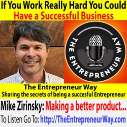 612: If You Work Really Hard You Could Have a Successful Business with Mike Zirinsky Owner of CMD – Creative Media Design