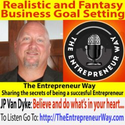 645: Realistic and Fantasy Business Goal Setting with JP Van Dyke Founder and Owner of JAC Consulting