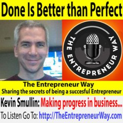 654: Done Is Better than Perfect with Kevin Smullin Founder and Owner of 2Q Lead Generation Strategies