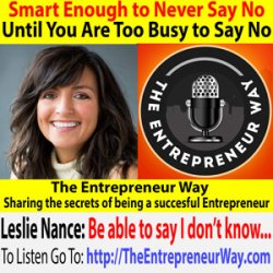695: Smart Enough to Never Say No until You Are Too Busy to Say No with Leslie Nance Founder and Owner of Go 2 Kitchens
