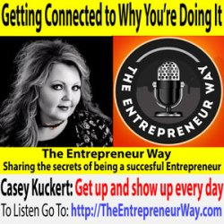 693: Getting Connected to Why You're Doing It with Casey Kuckert Founder and Owner of Kuckert Enterprises