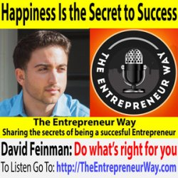 698: Happiness Is the Secret to Success with David Feinman Co-founder and Co-owner of Viral Ideas Marketing