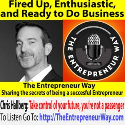 703: Fired Up, Enthusiastic, and Ready to Do Business with Chris Hallberg Founder and Owner of the the Business Sergeant's Field Manual: Military Grade Business Execution Without the Yelling and Push-ups and Traction Inc