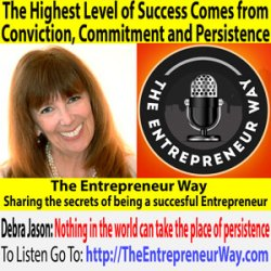 701: The Highest Level of Success Comes from Conviction, Commitment and Persistence with Debra Jason Founder and Owner of The Write Direction