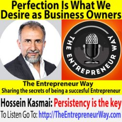 715: Perfection Is What We Desire as Business Owners with Hossein Kasmai Founder and Owner of Franchise Creator