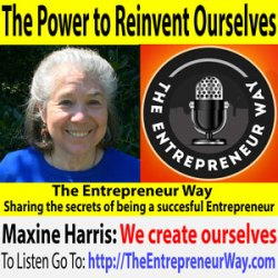711: The Power to Reinvent Ourselves with Maxine Harris Founder and Owner of Community Connections