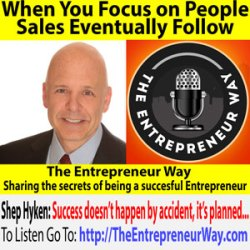 719: When You Focus on People Sales Eventually Follow with Shep Hyken Founder and Owner of Shepard Presentations LLC