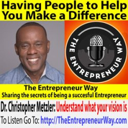 751: Having People to Help You Make a Difference with Dr Christopher Metzler Founder and Owner of the Mi Group, Fhw Fit, Gordium Healthcare, 911 Urgent Care, Cityplace Pharmacy and Next Generation Labs
