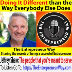 747: Doing It Different than the Way Everybody Else Does with Jeffrey Shaw Founder and Owner of Jeffrey Shaw LLC