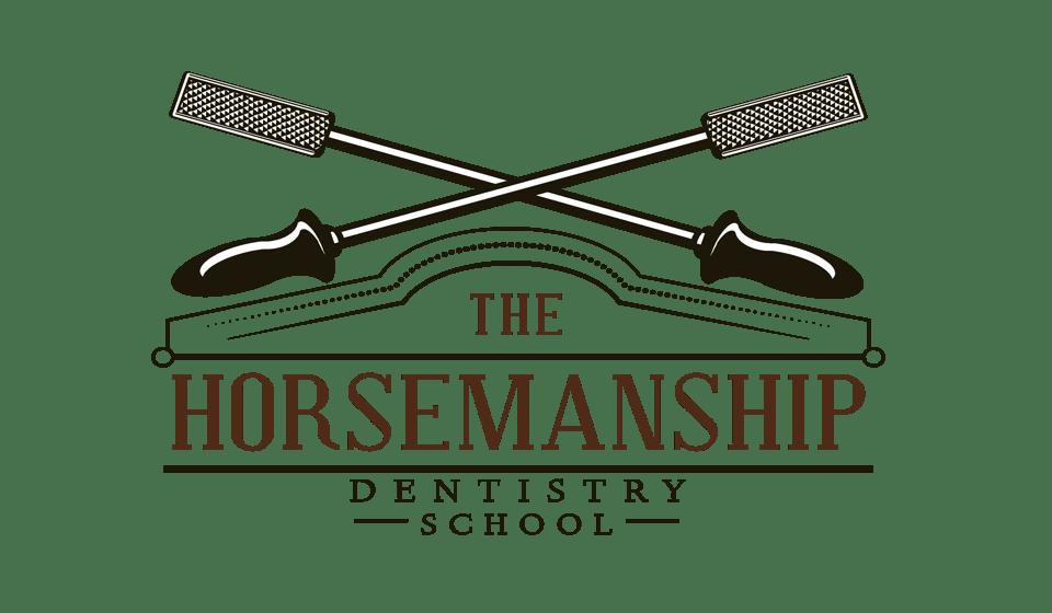 The Horsemanship Dentistry School