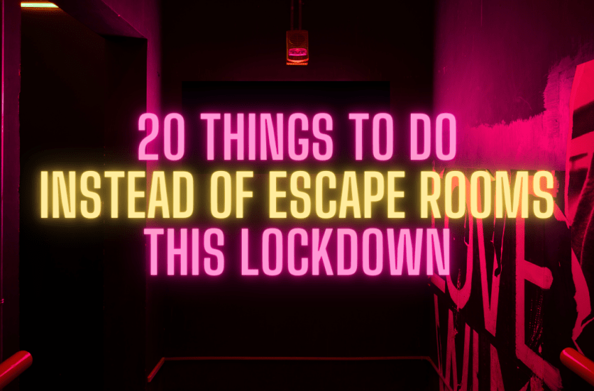 20 Things for Escape Room Fans to do During Lockdown
