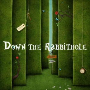 Down the Rabbit Hole - The prequel