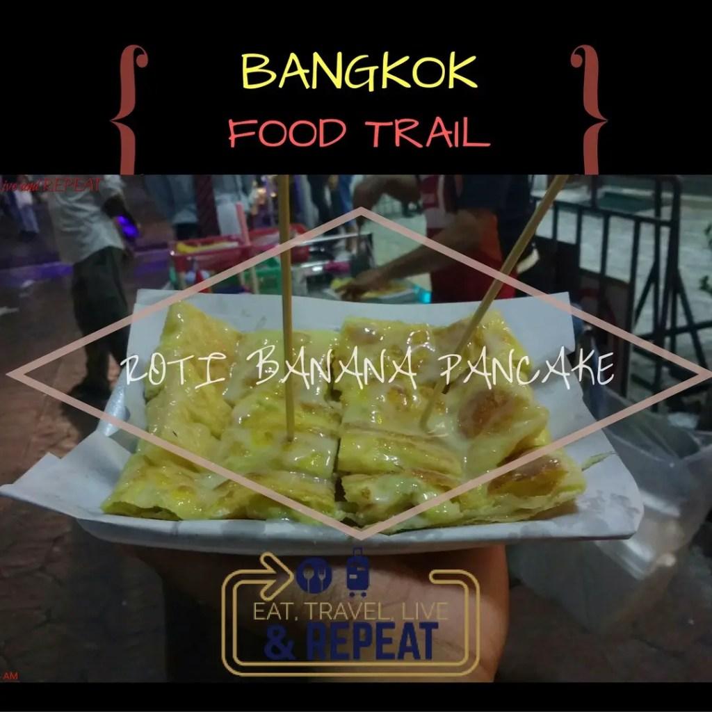 Roti Banana Pancake - ETLR Bangkok Food Trail