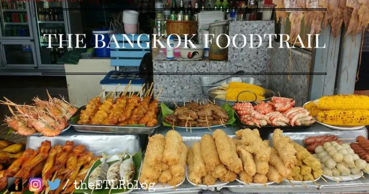 The ETLR (Eat, Travel, Live & REPEAT) Bangkok Food Trail