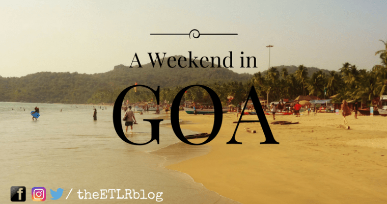 A weekend in Goa for the Modern Budget Traveller