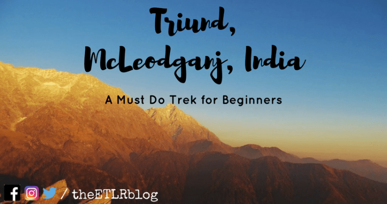 Triund, McLeodganj – A Must Do Trek for beginners