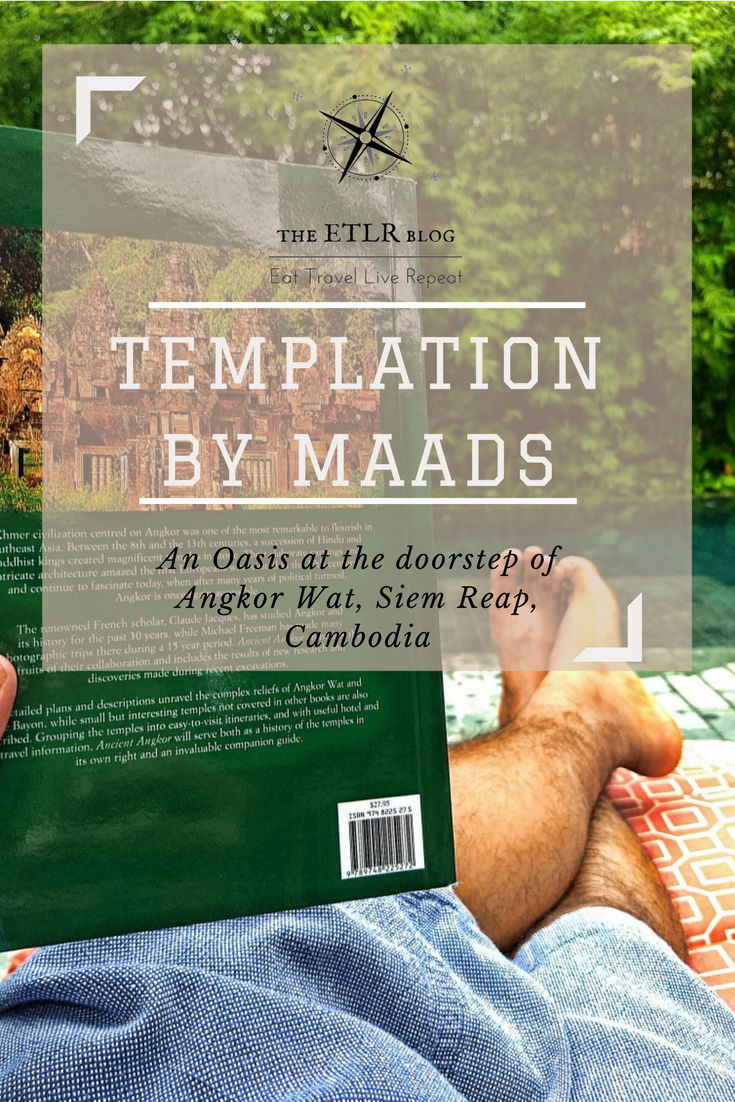 Templation By MAADS - An Oasis at the Doorstep of Angkor Wat