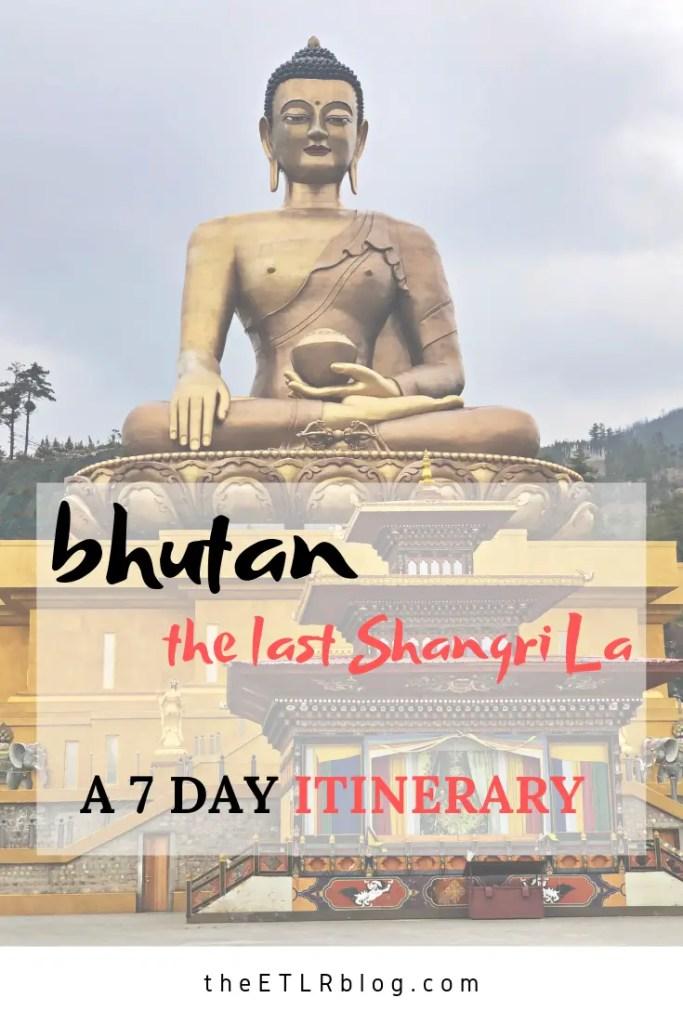 A 7 Day Trip to #Bhutan - The Last Shangri La | Eat #Travel Live Repeat #Himalayas