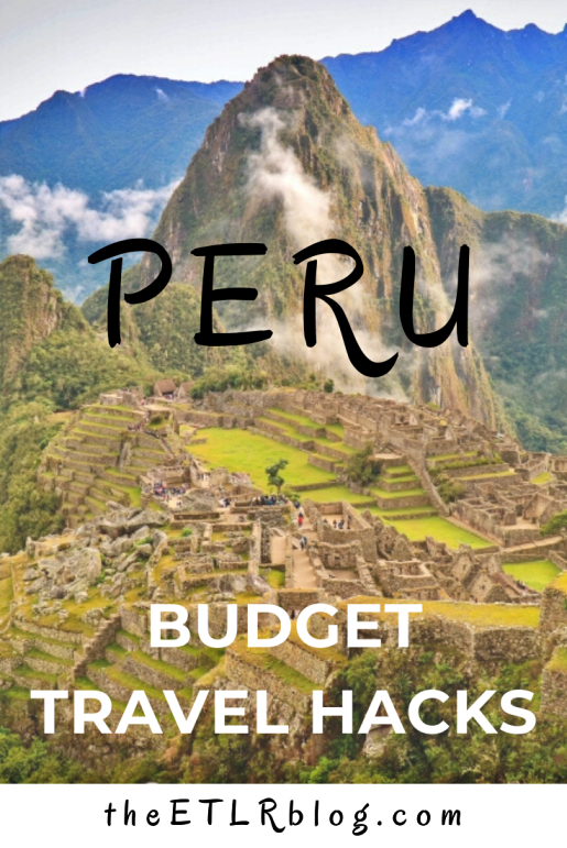 Peru Travel Hacks for the Budget Traveller | theETLRblog