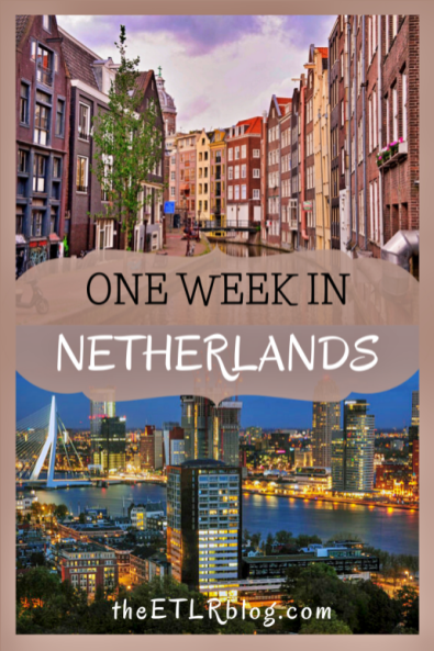 The best of Netherlands in 7 Days | theETLRblog