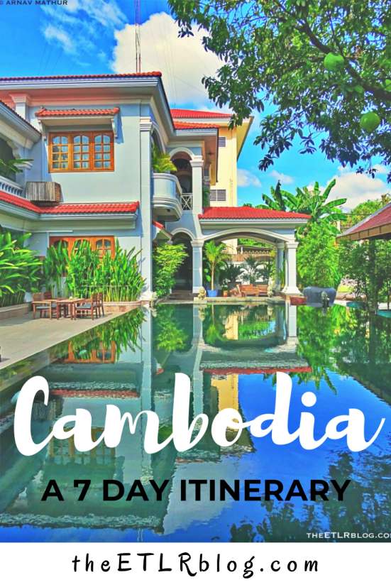 The Best of Cambodia in One Week | theETLRblog