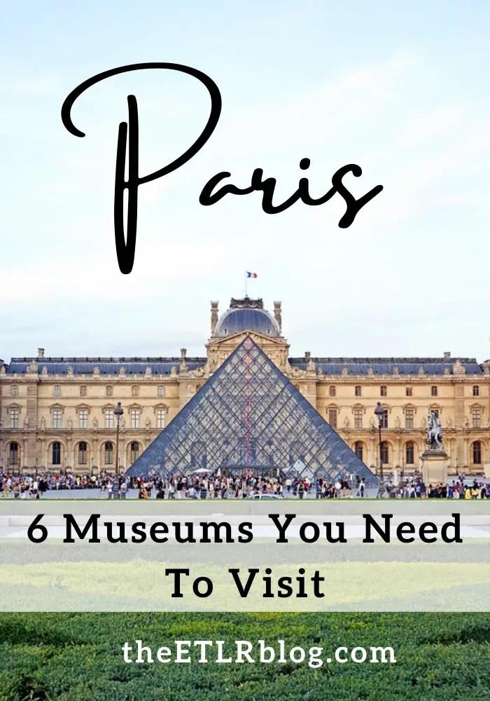 Paris Bucket List - 6 of the Best Museums