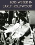 Lois Weber in Early Hollywood — Book Review