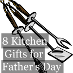 8 Kitchen Gifts for Father's Day