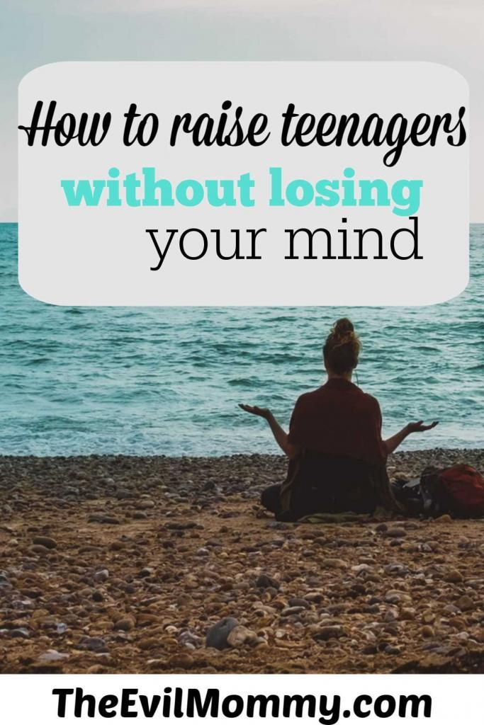 How to raise teenagers without losing your mind