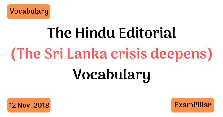 The Hindu Editorial Vocab – 12 Nov, 2018