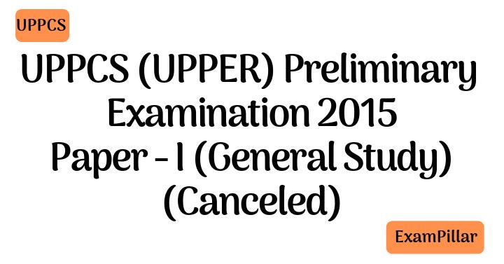 UPPCS 2015 Pre Exam Paper 1 Canceled