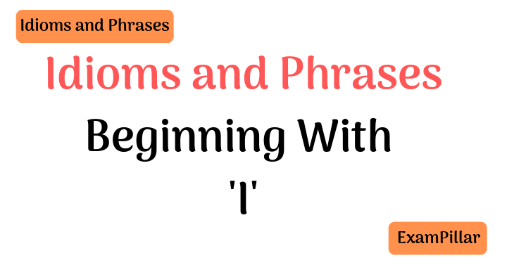 Idioms Beginning With I