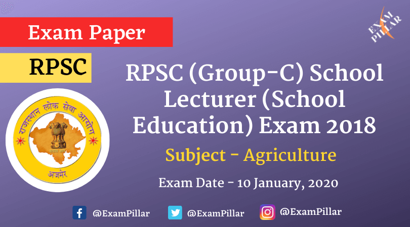 RPSC (Group-C) School Lecturer (School Education) Agriculture Exam Paper 2020 (Answer Key)