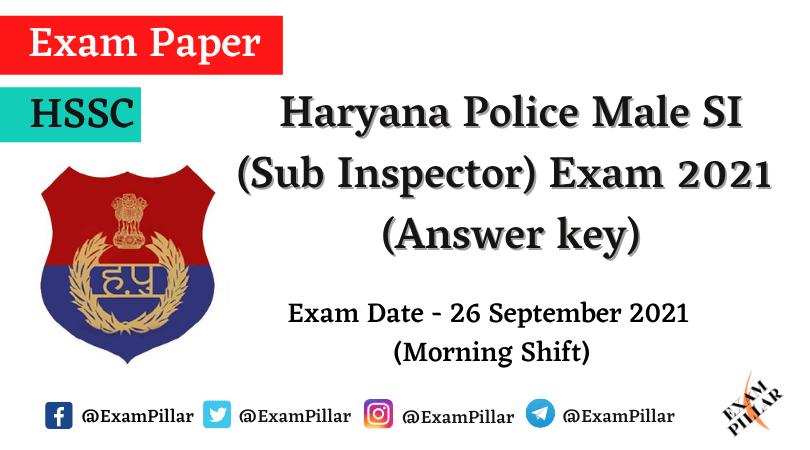 Haryana Police Male SI (Sub Inspector) Exam 26 Sep 2021 (Answer key)