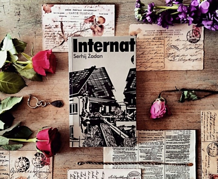 Internat [The Orphanage] by Serhiy Zhadan | Book Review