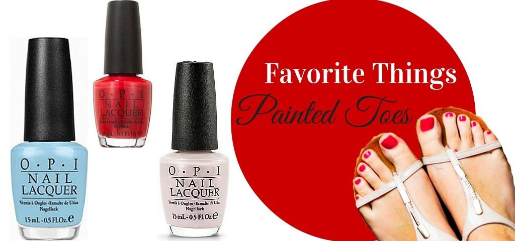 Painted Toes, Favorite Things