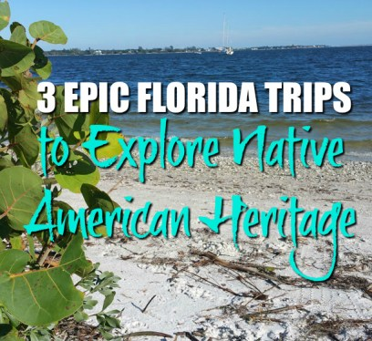 Native American Heritage in FLorida, these are three trips you can take to explore Native America in the Sunshine State.
