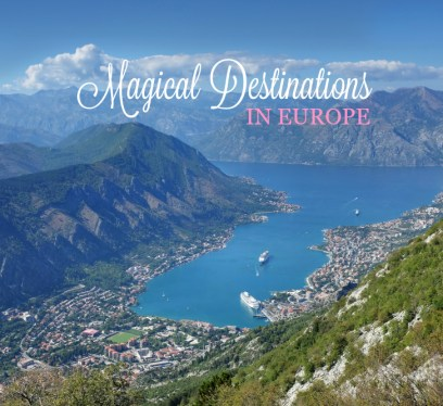 Kotor Montenegro, magical destinations in europe