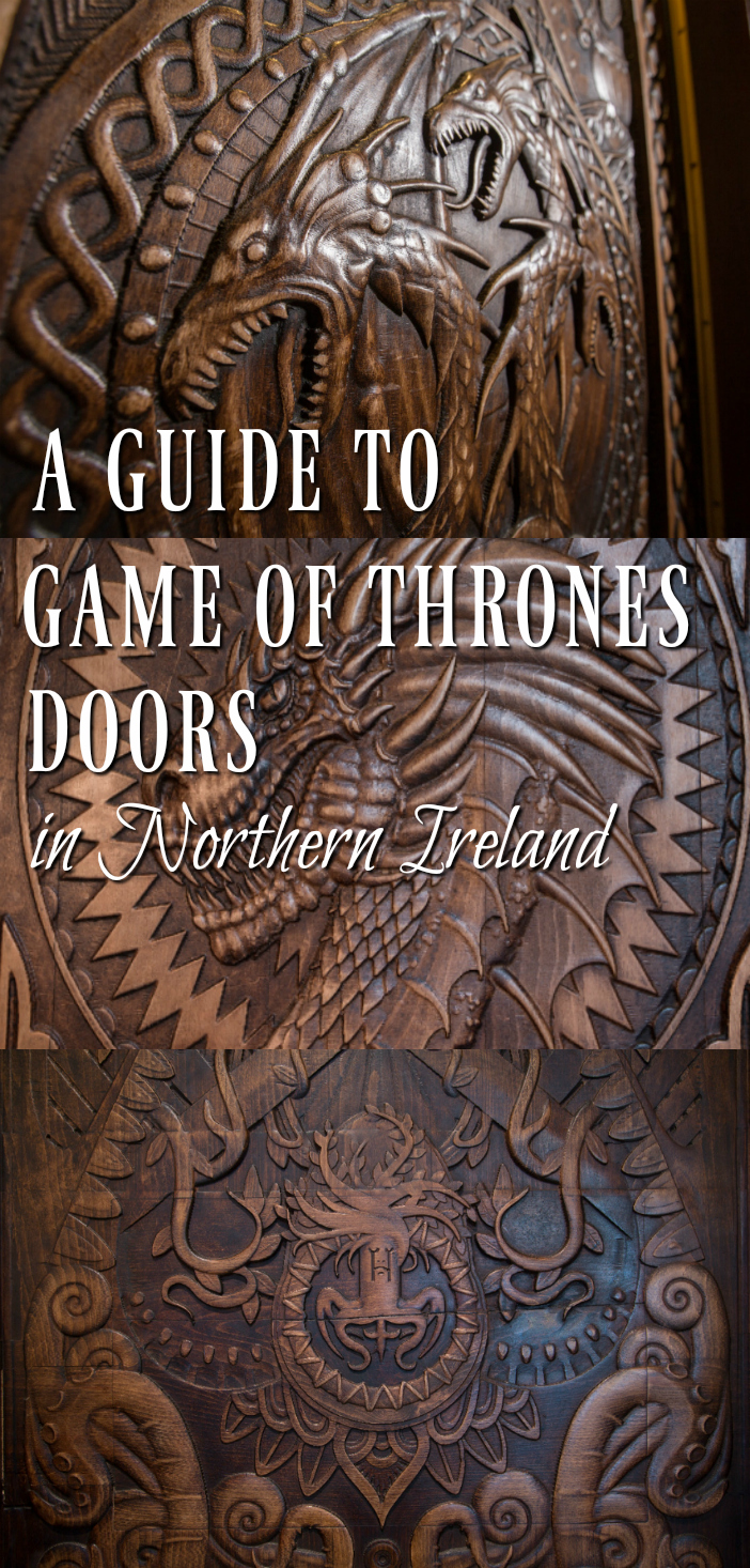 Game of Thrones Doors in Northern Ireland the complete guide