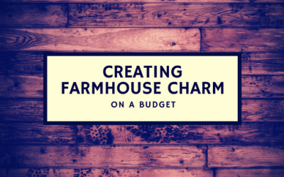 Creating Farmhouse Charm on a Budget