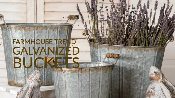 Farmhouse Trend – Galvanized Buckets