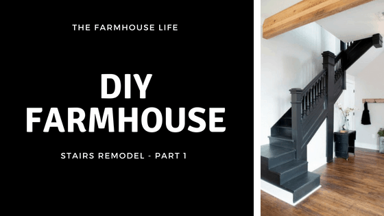 DIY farmhouse stairs remodel – Part 1